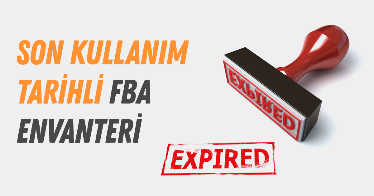 Son kullanım tarihli FBA envanteri