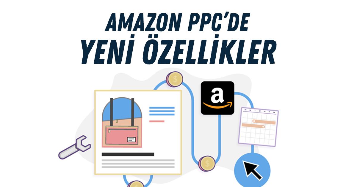 Amazon PPC'de Yeni Özellikler