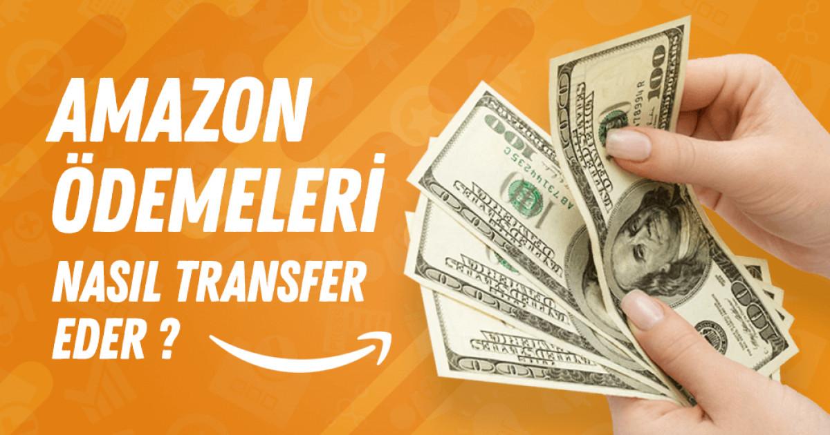 Amazon Ödemeleri Nasıl Transfer Eder?