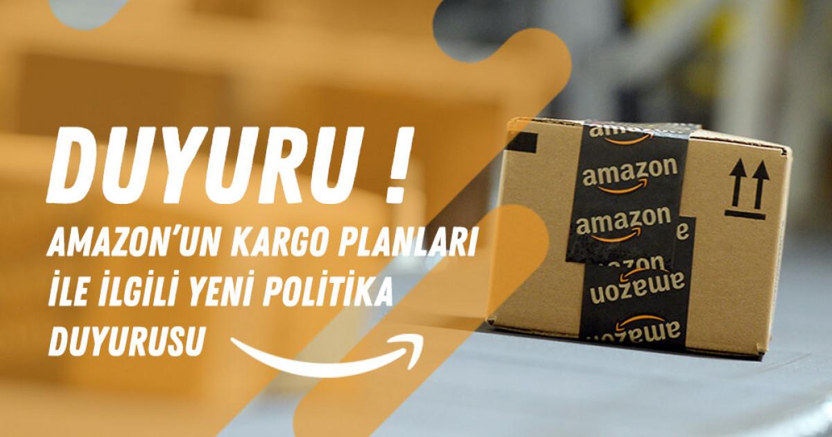 Amazon'un Kargo Planları İle İlgili Yeni Politika Duyurusu