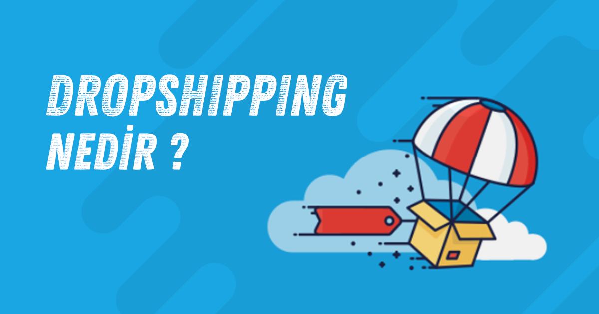 Dropshipping Nedir?
