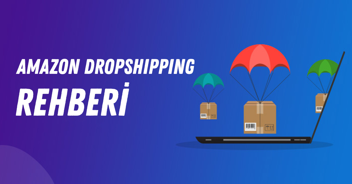 Amazon Dropshipping Rehberi